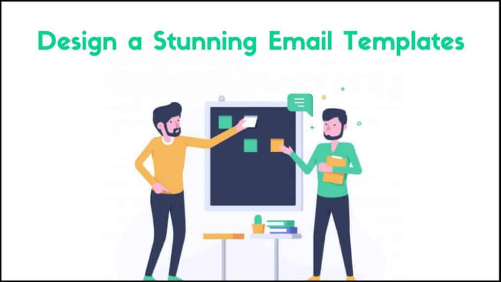 Design a Stunning Email Templates