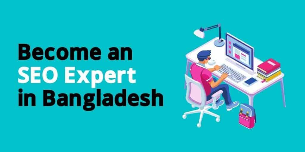 become seo expert in Bangladesh